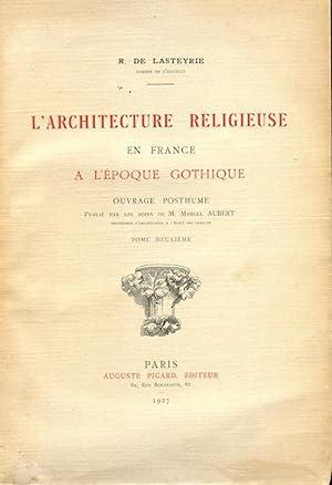 L'Architecture Religieuse en France a l'Epoque Gothique: de Lasteyrie, R.