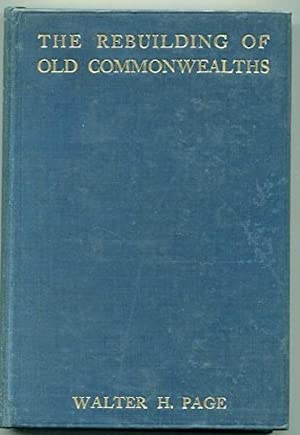 The Rebuilding of Old Commonwealths, Being Essays Towards the Training of the Forgotten Man in the ...