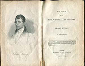 Some Account Of The Life, Writings, And Speeches Of William Pinkney: Wheaton, Henry