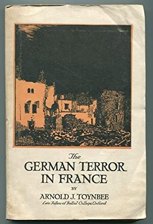 The German Terror In France: Toynbee, Arnold