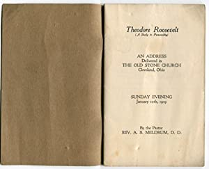 Theodore Roosevelt, (A Study In Personality), An Address Delivered In The Old Stone Church, ...