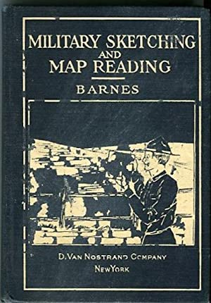 Elements Of Military Sketching And Map Reading: Barnes, Capt. John B.