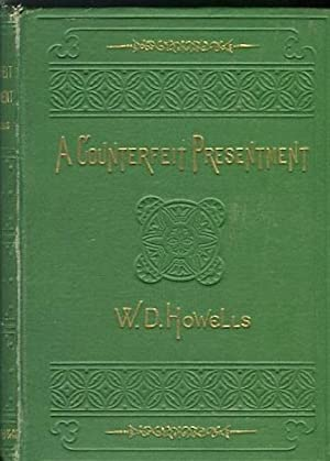 A Counterfeit Presentment. Comedy: Howells, W. D.