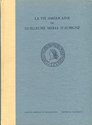 La Vie Americaine De Guillaume Merle D'Aubigne, Extraits de son Journal de Voyage et de sa ...