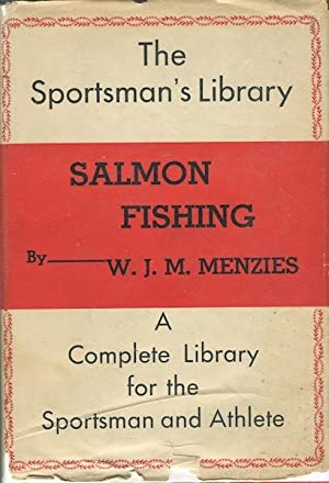 Salmon Fishing: Menzies, W. J. M.