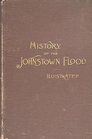 History Of The Johnstown Flood. The Salesman's: Johnson, W. Fletcher
