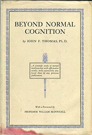 Beyond Normal Cognition; An Evaluative and Methodical Study of the Mental Content of Certain Trance...