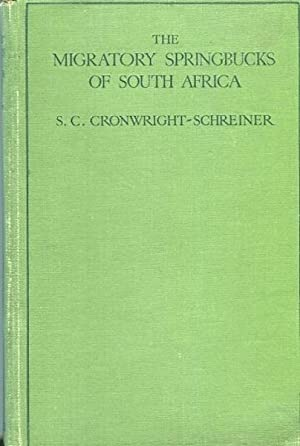 The Migratory Springbucks of South Africa; (The Trekbokke) Also an Essay on The Ostrich and a ...