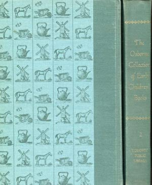 The Osborne Collection of Early Children's Books. A Catalogue 1476-1910: St. John, Judith, ...