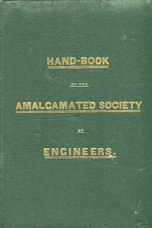 Hand-Book For Engineers, Published In The Interest Of The Amalgamated Society of Engineers: ...