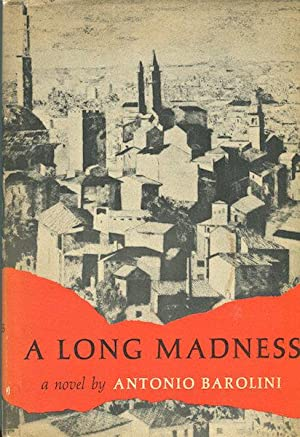 A Long Madness; Introduction by the author.: Barolini, Antonio