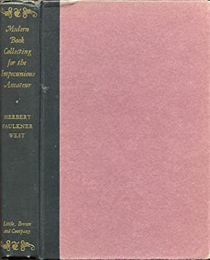 Modern Book Collecting for the Impecunious Amateur: West, Herbert Faulkner