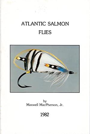 Atlantic Salmon Flies, (With an Als from MacPherson); For The Collector And For The Fisherman. 17 ...