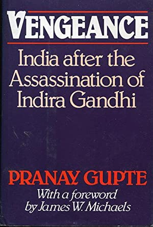 Vengeance; India after the Assassination of Indira: Gupte, Pranay