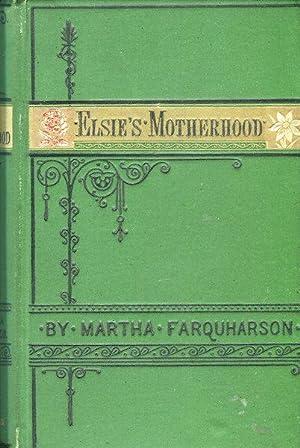 Elsie's Motherhood: Finley, (Farquarson), Martha