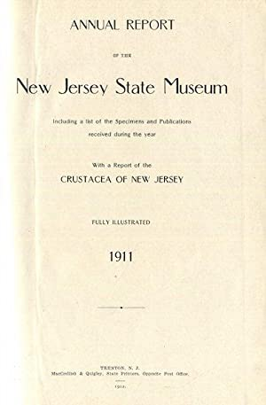 Annual Report Of The New Jersey State Museum.with a Report of the Crustacea of New Jersey, 1911: ...