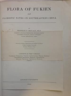 Flora Of Fukien and Floristic Notes On Southeastern China: Metcalf, Franklin P.
