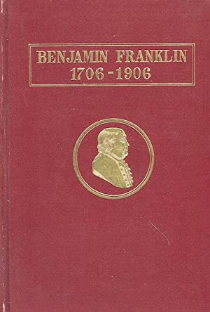 The Two-Hundredth Anniversary of the Birth of Benjamin Franklin Celebration by the Commonwealth of ...