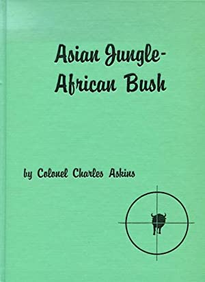 Asian Jungle - African Bush: Askins, Colonel Charles