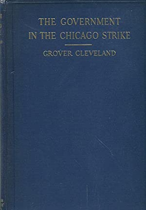The Government In The Chicago Strike Of 1894: Cleveland, Grover
