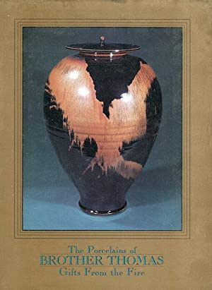 The Porcelains of Brother Thomas: Gifts From the Fire: Fletcher, Pamela, Editor