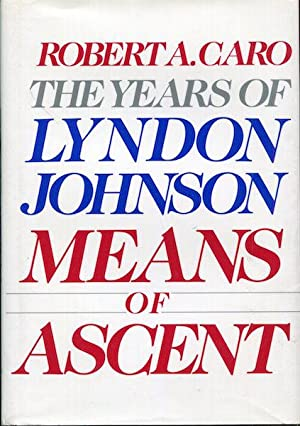 The Years Of Lyndon Johnson; Means Of: Caro, Robert A.
