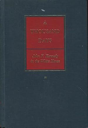 A Thousand Days; John F. Kennedy In: Schlesinger, Jr., Arthur