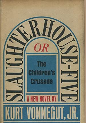 Slaughterhouse-Five, Or The Children's Crusade A Duty-Dance: Vonnegut, Kurt