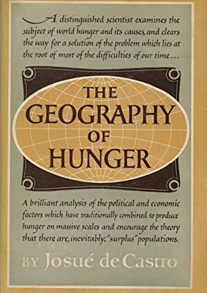 The Geography of Hunger: Josue de Castro