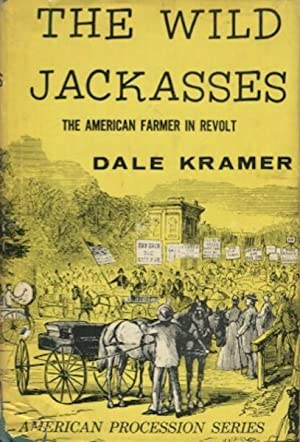 The Wild Jackasses: The American Farmer in Revolt