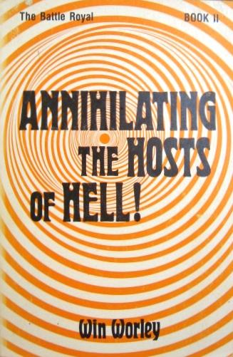 Annihilating the Hosts of Hell : The Battle Royal Book II by