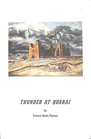 Thunder at Quarai: Paxton, Forrest Duffy