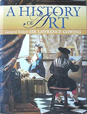 A History of Art: Gowing, Sir Lawrence