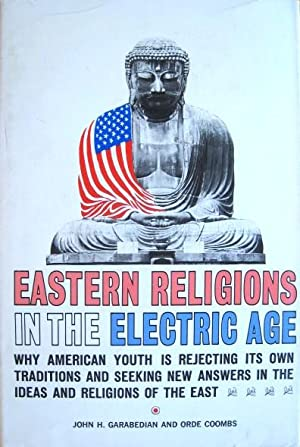 Eastern Religions in the Electric Age: Garabedian, John H.