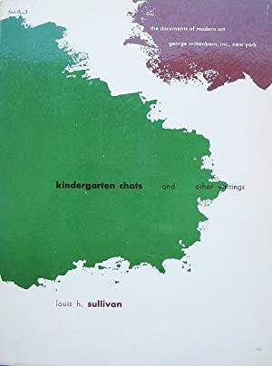 Kindergarten Chats (Revised 1918), and Other Writings,: Sullivan, Louis H.