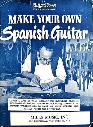 Make Your Own Spanish Guitar: Sharpe, A. P.