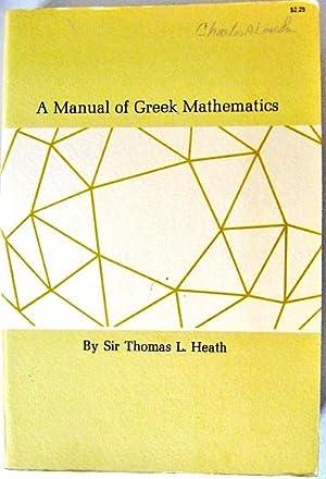 A Manual of Greek Mathematics: Sir Thomas L.