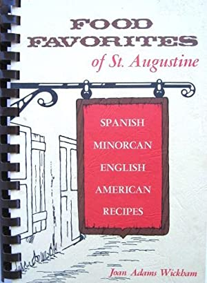 Food Favorites of St. Augustine: Spanish Minorcan: Wickham. Joan Adams