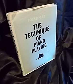 The Technique of Piano Playing: GAT, Jozsef