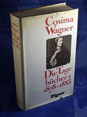 Cosima Wagner: Die Tagebucher 2 1878-1883: GREGOR-DELLIN, Martin &