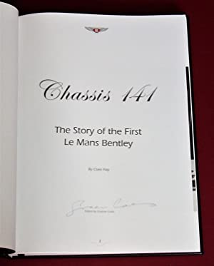 Chassis 141 The Story of the First Le Mans Bentley: Hay, Dr. Clare