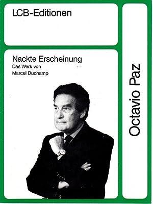 Nackte Erscheinung. Das Werk von Marcel Duchamp.: Paz, Octavio: