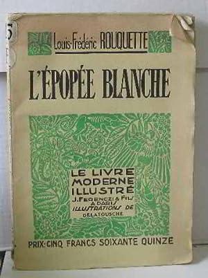 L'épopée blanche: Rouquette Louis-Frédéric