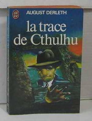 La trace de Cthulu: Derleth August