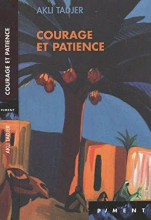 Courage et patience: Akli Tadjer