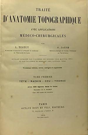 Traité d'anatomie topographique avec applications médico-chirurgicales tome: Testut L., Jacob