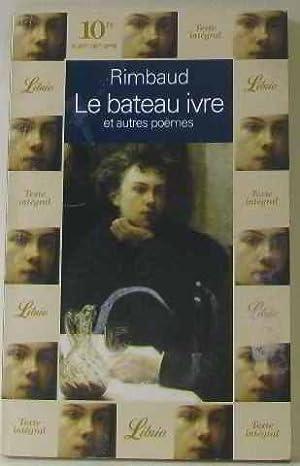 Le bateau ivre et autres poèmes: Rimbaud