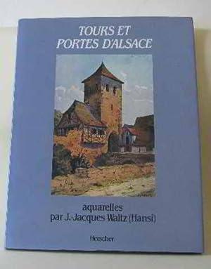 Tours et portes d'Alsace avec des aquarelles: Waltz J.-jacques