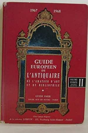 Guide europeen de l'antiquaire de l'amateur d'art et du bibliophile volume 2