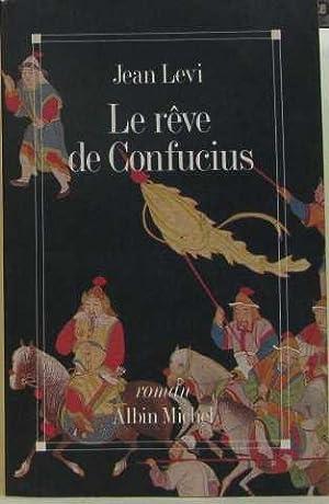 Le rêve de Confucius: Lévi Jean